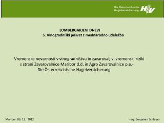 LOMBERGARJEVI DNEVI          5. Vinogradniški posvet z mednarodno udeležbo