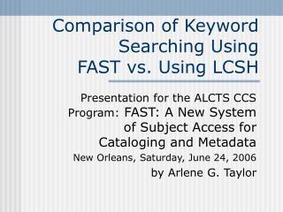 Comparison of Keyword Searching Using  FAST vs. Using LCSH