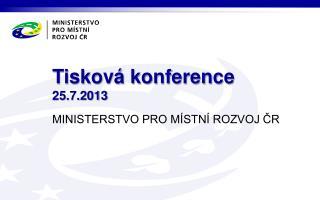 Tisková  konference   25.7.2013