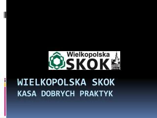 Wielkopolska SKOK Kasa Dobrych Praktyk