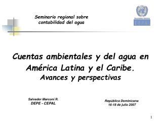 Cuentas ambientales y del agua en Am rica Latina y el Caribe.  Avances y perspectivas