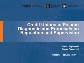 Credit Unions in Poland:  Diagnostic and Proposals on Regulation and Supervision