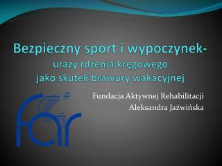 Fundacja Aktywnej Rehabilitacji Aleksandra Jaźwińska