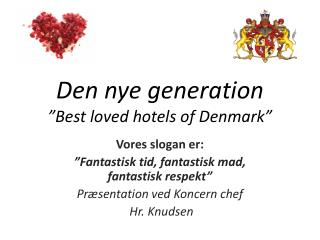 "Den nye generation ""Best  l oved  hotels of  D enmark"""
