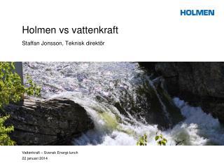 Holmen vs vattenkraft
