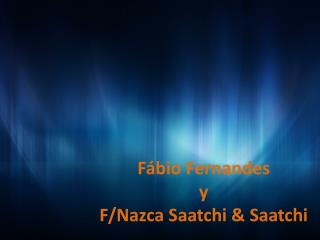 Fábio Fernandes y  F/Nazca  Saatchi  &  Saatchi