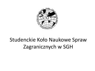 Studenckie Ko?o Naukowe Spraw Zagranicznych w SGH