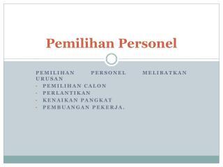 Pemilihan Personel