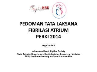 PEDOMAN TATA LAKSANA FIBRILASI ATRIUM PERKI 2014