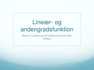 Lineær -  og andengradsfunktion