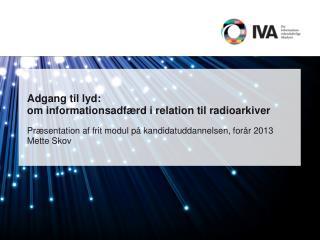 Adgang til lyd:  om informationsadf�rd i relation til radioarkiver
