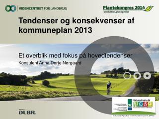 Tendenser og konsekvenser af kommuneplan 2013