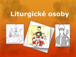 Liturgické osoby