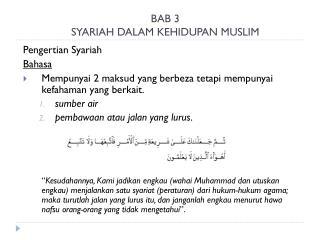 BAB 3 SYARIAH DALAM KEHIDUPAN MUSLIM