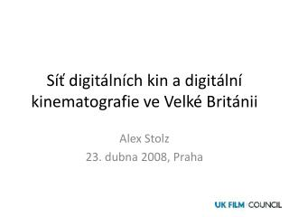 S�? digit�ln�ch kin a digit�ln� kinematografie ve Velk� Brit�nii