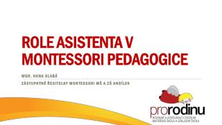 Role asistenta v  Montessori  pedagogice