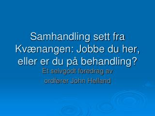 Samhandling sett fra Kvænangen: Jobbe du her, eller er du på behandling?