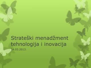 Stra teški menadžment tehnologija i inovacija