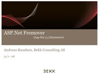 ASP.Net Fremover  (Asp.Net 3.5 Extensions)
