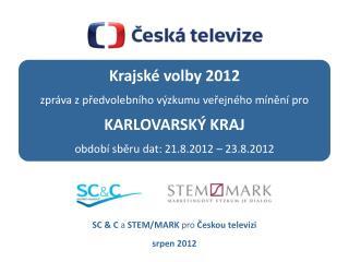 Krajské volby 2012  zpráva z předvolebního výzkumu veřejného mínění pro KARLOVARSKÝ KRAJ