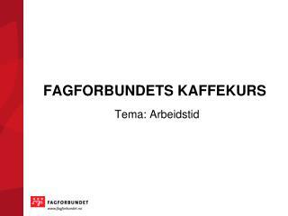 FAGFORBUNDETS KAFFEKURS