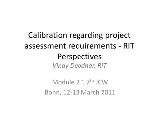 Calibration regarding project assessment requirements  - RIT  Perspectives  Vinay Deodhar, RIT