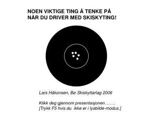 NOEN VIKTIGE TING � TENKE P�  N�R DU DRIVER MED SKISKYTING!