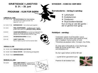 IDR�TSDAGE I LANGTVED D. 21. � 25. juni PROGRAM � KUN FOR B�RN L�RDAG 23. JUNI