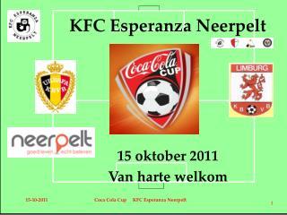 KFC  Esperanza  Neerpelt 15 oktober 2011 Van harte welkom
