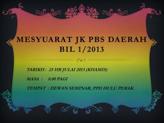 MESYUARAT JK PBS DAERAH BIL 1/2013