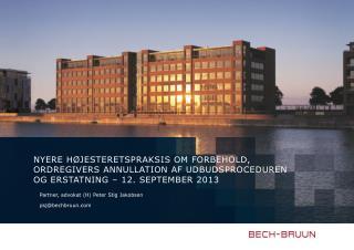 Partner, advokat (H) Peter Stig Jakobsen psj@bechbruun