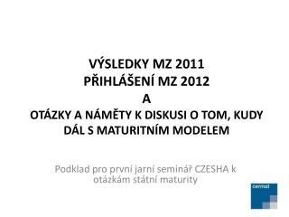Podklad pro první jarní seminář CZESHA k otázkám státní maturity