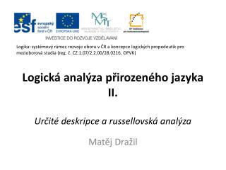 Logická analýza přirozeného jazyka II. Určité deskripce a  russellovská  analýza