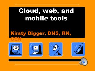 Cloud, web, and mobile tools