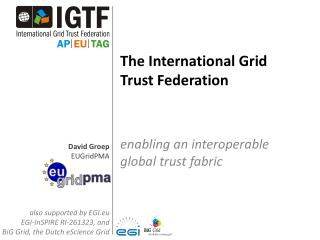 The International Grid  Trust Federation