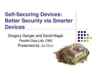 Self-Securing Devices: Better Security via Smarter Devices