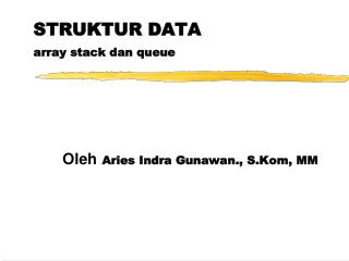 STRUKTUR DATA  array stack dan queue