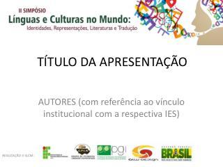 T�TULO DA APRESENTA��O