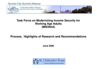 Task Force on Modernizing Income Security for  Working Age Adults MISWAA    Process,  Highlights of Research and Recomme