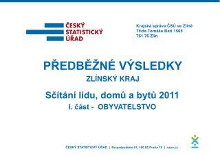 Sčítání lidu, domů a bytů 2011 I. část -  OBYVATELSTVO