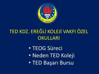 TED KDZ. EREĞLİ KOLEJİ VAKFI ÖZEL OKULLARI