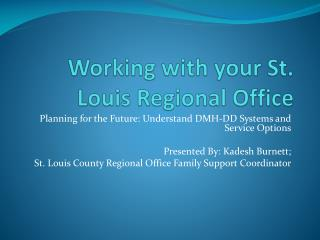 Working with your St. Louis Regional Office