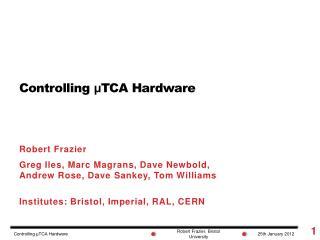Controlling  μ TCA  Hardware