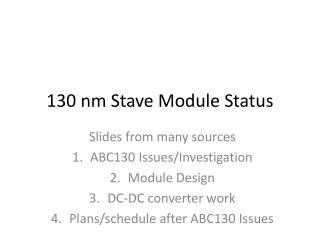 130 nm Stave Module Status