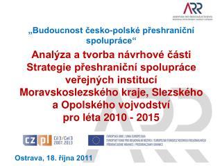 """""""Budoucnost česko-polské přeshraniční spolupráce"""""""