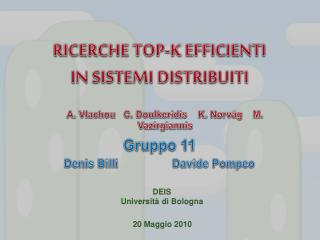 RICERCHE TOP-K EFFICIENTI IN SISTEMI DISTRIBUITI