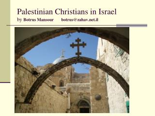Palestinian Christians in Israel by Botrus Mansour       botruszahav.il