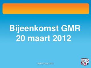 Bijeenkomst GMR 20 maart 2012