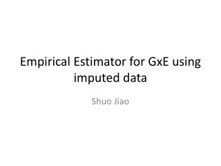 Empirical Estimator for GxE using imputed data