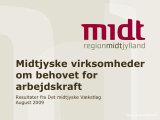 Midtjyske virksomheder om behovet for arbejdskraft